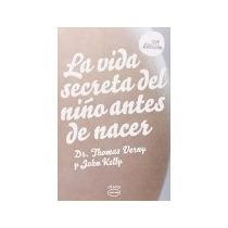 Libro La Vida Secreta Del Niño Antes De Nacer *cj