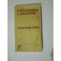 Psicoanalisis Y Pediatria Francois Dolto Envio Gratis