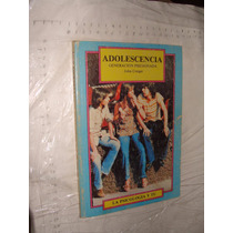 Libro Adolescencia , John Conger , La Psicologia Y Tu , 128