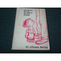 Dr. Alfonso Berna, Errores En La Crianza De Los Niños, Edici