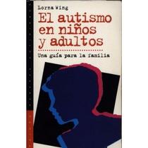 Libro: El Autismo En Niños Y Adultos Pdf