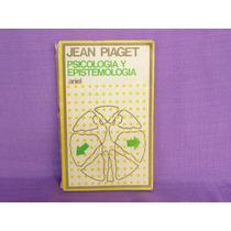 Jean Piaget, Psicología Y Epistemología, Ariel, España, 1973