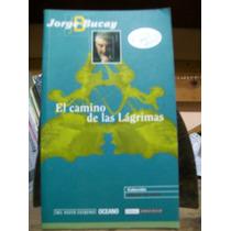 El Camino De Las Lagrimas - Jorge Bucay