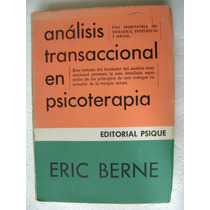 Analisis Transaccional En Psicoterapia. Eric Berne. $399