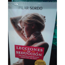 Lecciones De Seducción Pilar Sordo Reflexión Envío Gratis