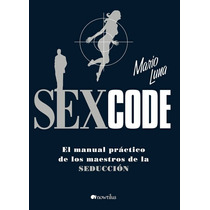 Sex Code : El Arte De La Seduccion - Libro Digital