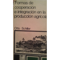 Formas De Cooperacion E Integracion En La Produccion Agricol