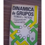 Dinámica De Grupos-técnicas Y Tácticas-aut-jesús González