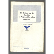 El Origen De La Familia, La Propiedad Privada Y El Estado /