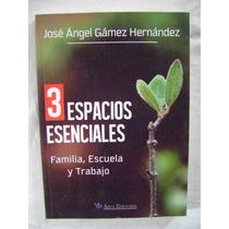 3 Espacios Esenciales - José Ángel Gámez Hernández