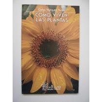 Cómo Viven Las Plantas - Carlos Vázquez Yanes - Maa