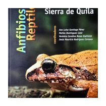 Anfibios Y Reptiles De Las Montañas De Jalisco