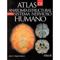 Rojano Atlas De Anatomía Estructural Del Sistema Nervioso