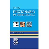 Mosby Diccionario De Odontología !!nuevos Y Originales!!