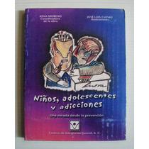 Jose Luis Cuevas Niños, Adolescentes Y Adicciones Libro Cij
