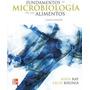 Fundamentos De Microbiología De Los Alimentos Bibek Bhunia