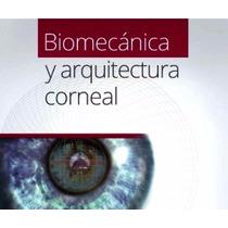 Biomecánica Y Arquitectura Corneal Pdf
