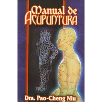 Manual De Acupuntura. Pao-cheng Niu. 5° Reimpresión. 2011