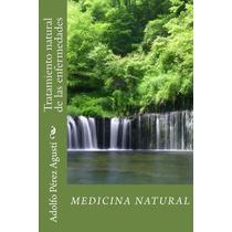 Medicina Natural: Tratamiento Natural De Enfermedades Ebook