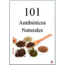 101 Antibioticos Naturales