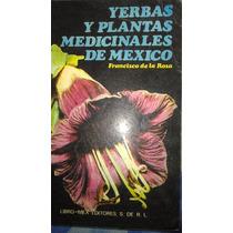 Yerbas Y Plantas Medicinales De Mexico, Francisco De La Roda