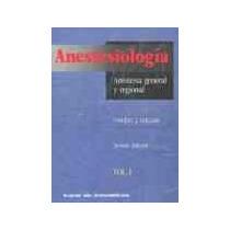 Anestesiologia; Anestesia General Y Regional Libro