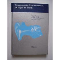Timpanoplastia, Mastoidectomía Y Cirugía Del Estribo - Fish