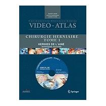 Video-atlas Chirurgie Herniaire, Tome 1: Hernie, Cavit Avci
