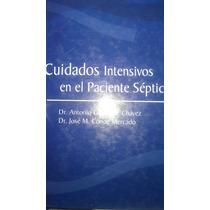 Cuidados Intensivos En El Paciente Septico, Antonio Gonzales