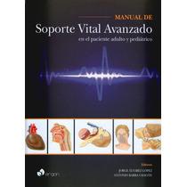 Manual De Soporte Vital En Avanzado Paciente Adulto Y Pediat