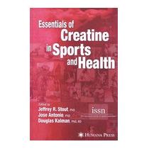 Essentials Of Creatine In Sports And Health, Jose Antonio