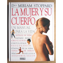 La Mujer Y Su Cuerpo Dra. Miriam Stoppard