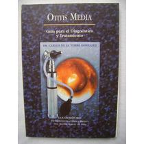 Otitis Media. Diagnóstico Y Tratamiento - Dr C. De La Torre