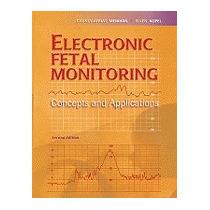 Electronic Fetal Monitoring: Concepts, Cydney Afriat Menihan