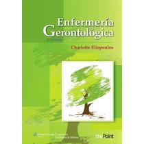 Enfermería Gerontológica Eliopoulos 8a Ed 2014 !nuevos!