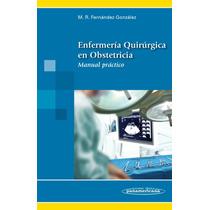 Fernández Enfermería Quirúrgica En Obstetricia Práctico