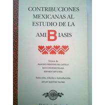 Amibiasis Contribuciones Mexicanas El Colegio Nacional Libro