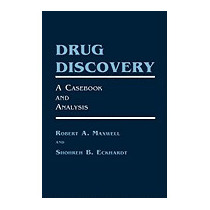 Drug Discovery: A Casebook And Analysis, Robert A Maxwell