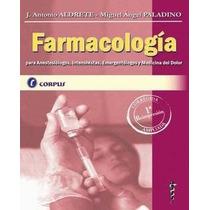 Farmacología Para Anestesiólogos, Intensivistas, Dolor Libro