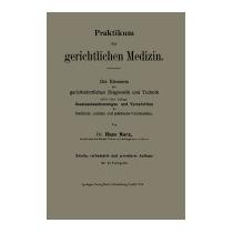 Praktikum Der Gerichtlichen Medizin: Die Elemente, Hugo Marx