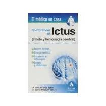 Libro Comprender El Ictus Infarto Y Hemorragia Cerebral