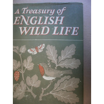 A Treasury Of English Wild Life Animales Plantas Britanicos