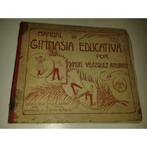Manual De Gimnasia Educativa (1909/manuel Velazquez A.)