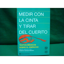 R. Campos Navarro, Medir Con La Cinta Y Tirar Con El Cuerito