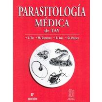 Parasitología Médica Tay !!!!nuevos Y 100% Originales!!!!
