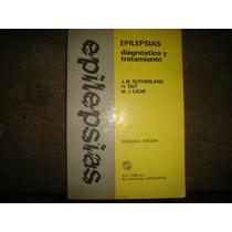 Epilepsias, Diagnóstico Y Tratamiento - J. M. Sutherland
