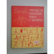Tratado De Educación Física Y Deportes... Charles A. Bucher