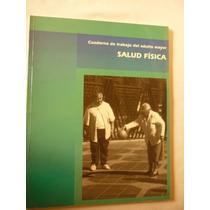Cuaderno De Trabajo Para El Adulto Mayor Y Su Salud Fisica