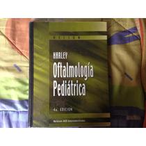 Harley Oftalmológia Pediátrica Nelson 4ta Edición