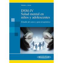 Dsm-iv Salud Mental En Niños Y Adolescentes Estudio Y Terape